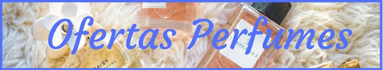 Ofertas perfumes